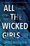 All The Wicked Girls: Sometimes Ordinary Lives Hide the Darkest Secrets