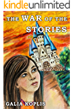 The War of the Stories: Adventures in another dimension for Teen and Young Adults