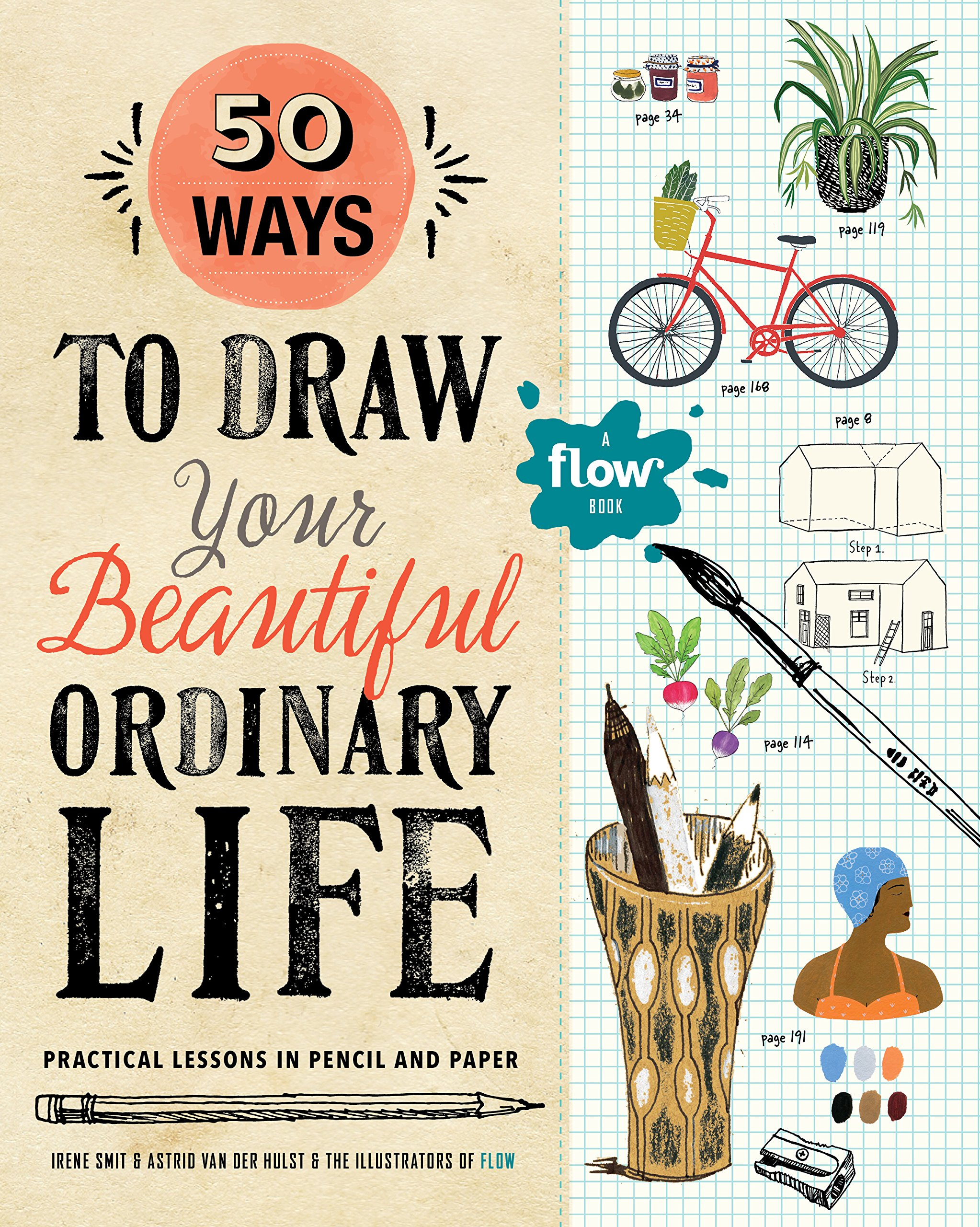 50 ways to draw your beautiful ordinary life practical lessons in pencil and paper flow paperback april 17 2018