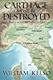 Carthage Must Be Destroyed (Soldier of the Republic Book 2)