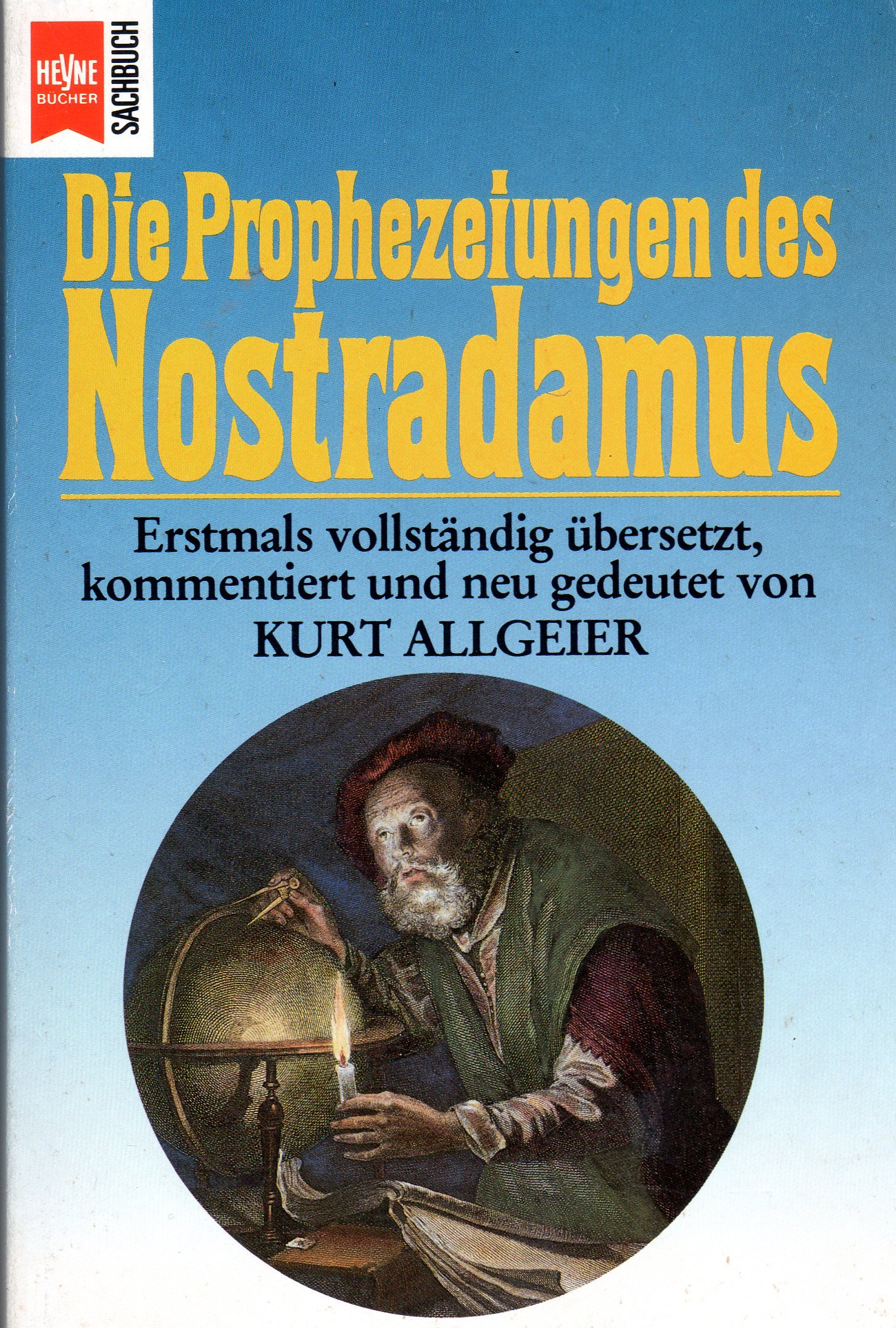 Prophezeiungen des Nostradamus. Broschiert – Juni 1998 Kurt Allgeier Heyne Verlag 3453007328 Esoterik & Astrologie