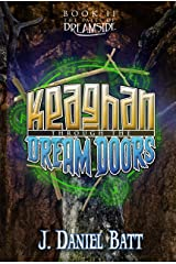 Keaghan through the Dream Doors (Book 2) (The Tales of Dreamside) Kindle Edition