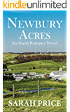 Newbury Acres: An Amish Christian Romance Novel: An Amish Romance and Love Story (The Amish Classics)