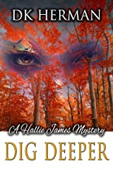 Dig Deeper: A Hallie James Mystery (The Hallie James Mysteries Book 1) Kindle Edition