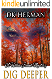 Dig Deeper: A Hallie James Mystery (The Hallie James Mysteries Book 1)