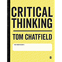 Critical Thinking: Your Guide to Effective Argument, Successful Analysis and Independent Study (English Edition)