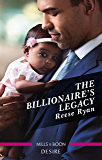 The Billionaire's Legacy (Billionaires and Babies Book 101)