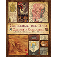 Image for Guillermo del Toro's Cabinet of Curiosities: My Notebooks, Collections, and Other Obsessions