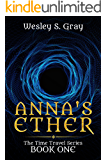 Anna's Ether (The Time Traveler Series Book 1)