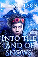 INTO THE LAND OF SNOWS Kindle Edition