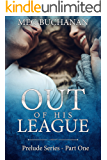 Out of his League: Prelude Series - Part One