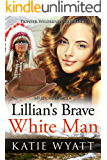 Mail Order Bride: Lillian's Brave White Man: Inspirational Historical Western (Pioneer Wilderness Romance series Book 24)
