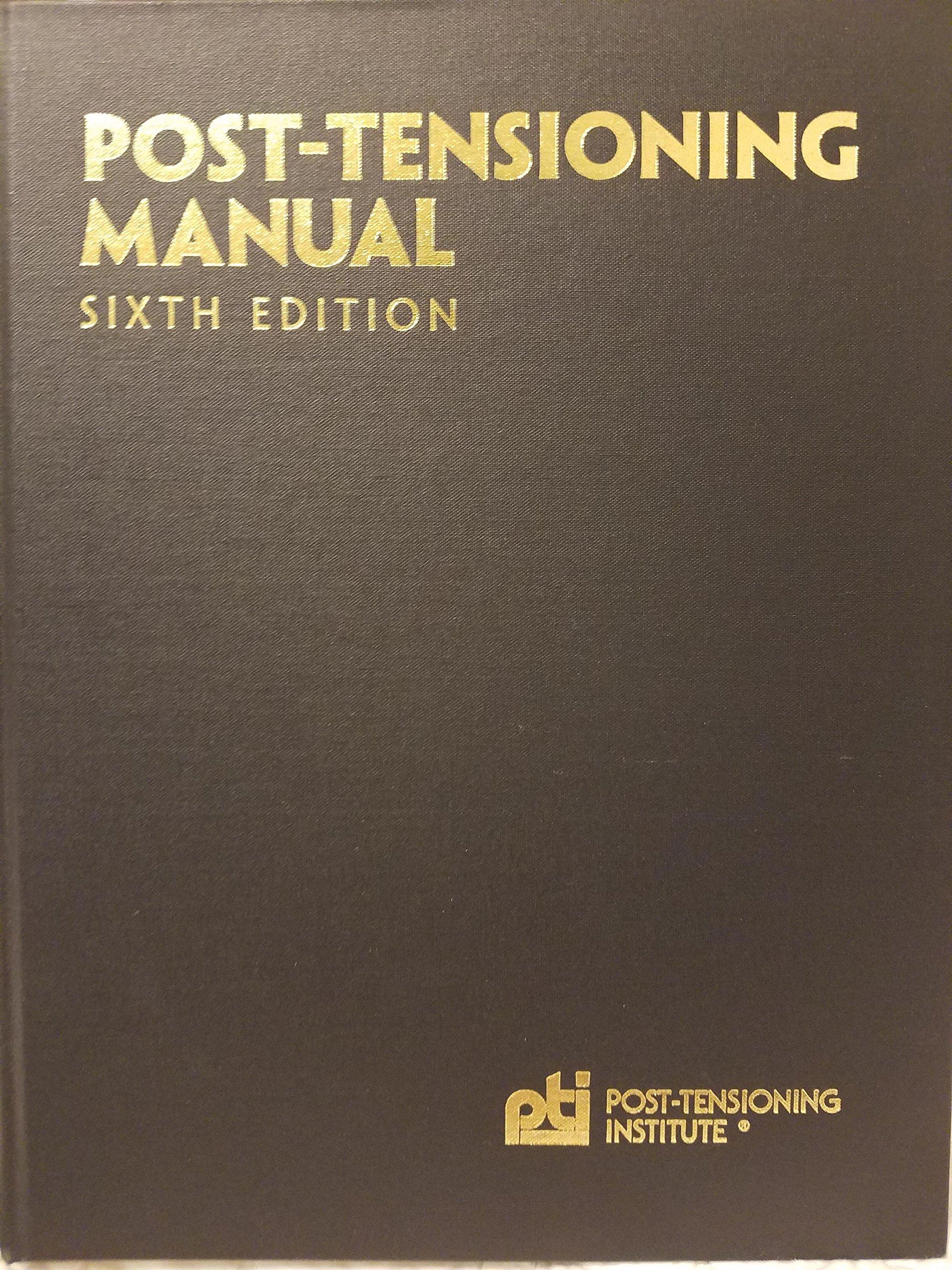 Post-Tensioning Manual: Post Tensioning Institute: 9780977875207:  Amazon.com: Books