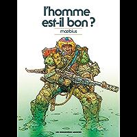 Moebius Oeuvres : L'Homme est-il bon? classique (HUMANO.SCIE.FIC) (French Edition)