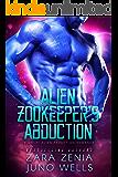 Alien Zookeeper's Abduction: A Sci-Fi Alien Abduction Romance
