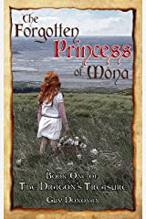 The Forgotten Princess of Mona: Book One of The Dragon's Treasure Kindle Edition