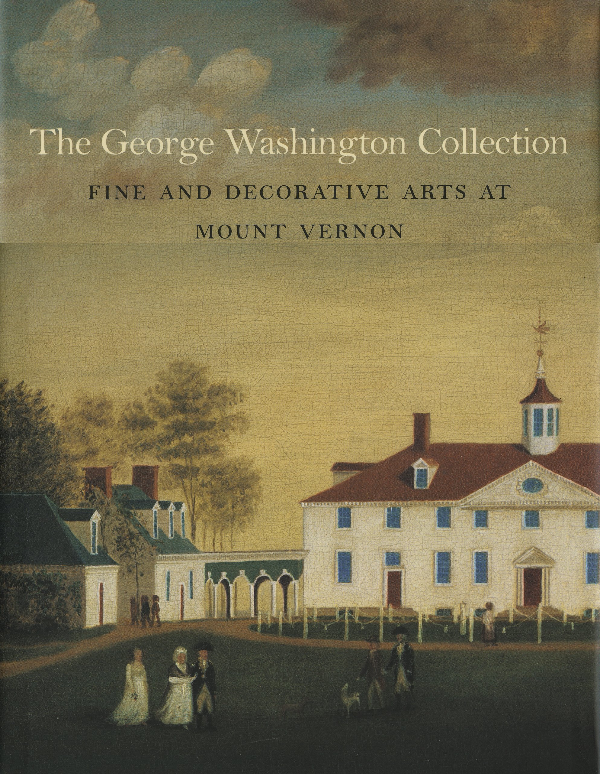 The George Washington Collection: Fine and Decorative Arts at Mount Vernon PDF