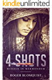 4 Shots: Murder in Mormondom