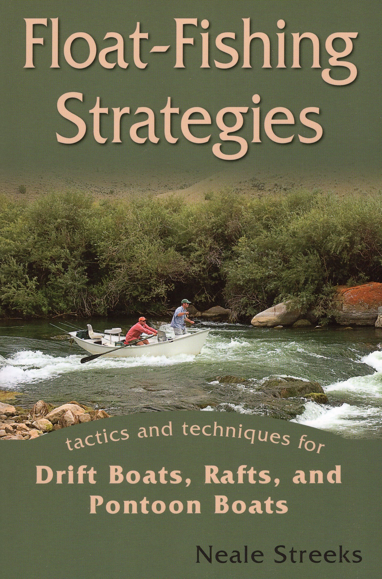 Download Float-Fishing Strategies: Tactics and Techniques for Drift Boats, Rafts, and Pontoon Boats pdf