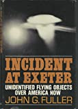 Incident at Exeter: Unidentified Flying Objects Over America Now