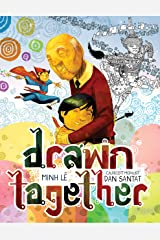 Drawn Together (Hyperion Picture Book (eBook)) Kindle Edition
