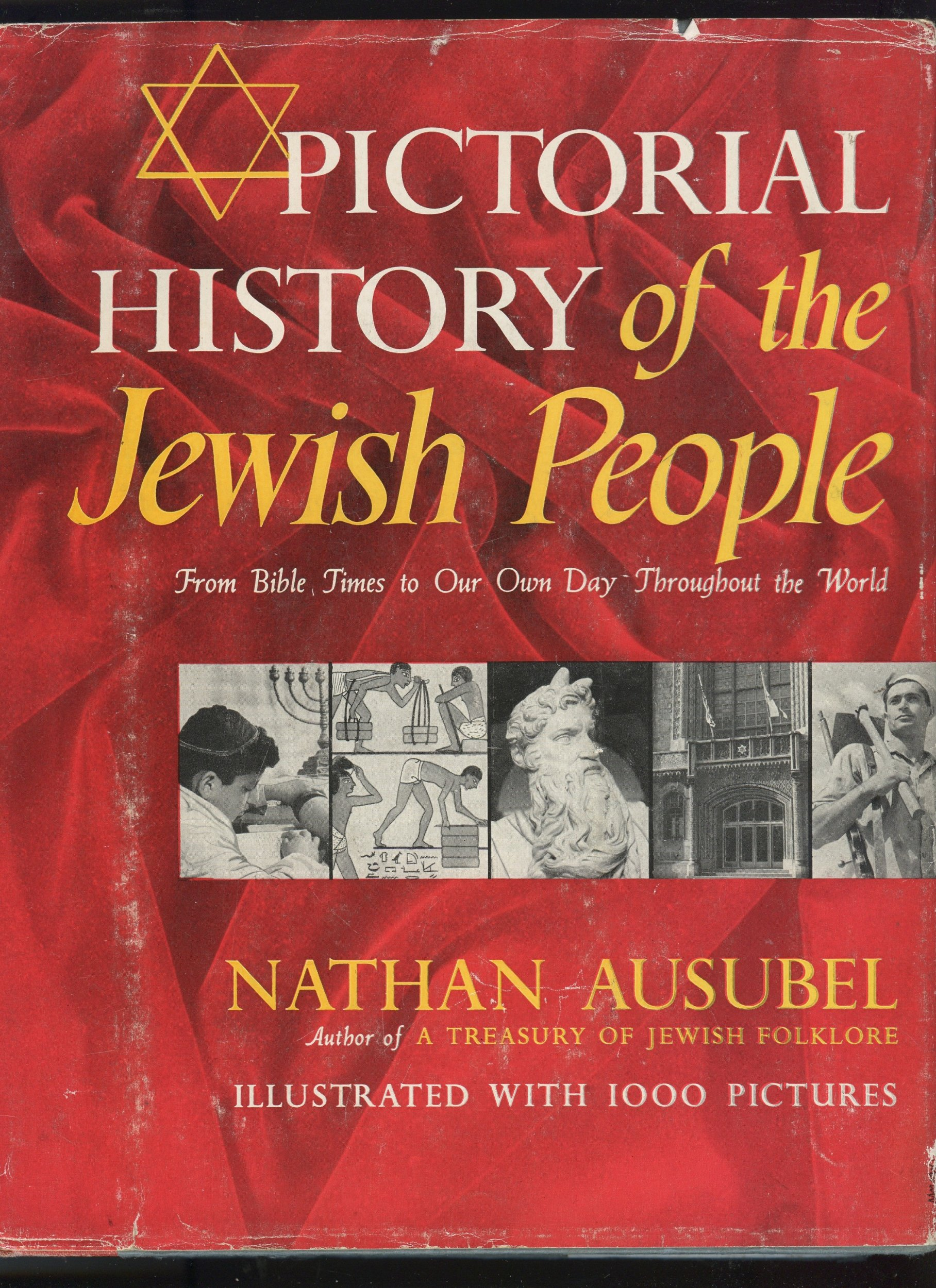 Pictorial History of the Jewish People, From Bible Times to Our Own Day Throughout the World (Illustrated with 1000 Pictures)