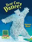 Bear Can Dance (Goose and Bear Stories)