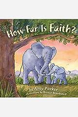 How Far Is Faith? (padded board book) (Faith, Hope, Love) Board book