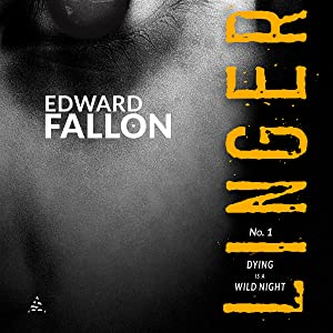 Linger: Dying Is a Wild Night: A Linger Thriller, Book 1