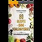 Low Carb Rezepte: 80 Rezepte ohne Kohlenhydrate zum schnellen Abnehmen & Fettverbrennung, auch für Einsteiger und Berufstätige