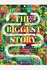The Biggest Story: How the Snake Crusher Brings Us Back to the Garden Hardcover