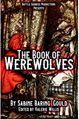 The Book of Werewolves with Illustrations: History of Lycanthropy, Mythology, Folklores, and more Kindle Edition
