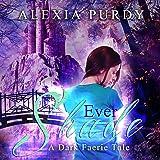 Ever Shade: A Dark Faerie Tale, Book 1
