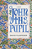 John the Pupil: A Novel
