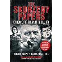 The Skorzeny Papers: Evidence for the Plot to Kill JFK