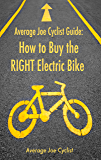 Average Joe Cyclist Guide: How to Buy the RIGHT Electric Bike