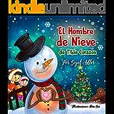 El Hombre de Nieve de Tibio Corazón: Cuento de Navidad para niños. (CUENTOS