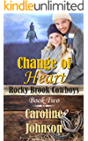 Change of Heart (Rocky Brook Cowboys Book 2)