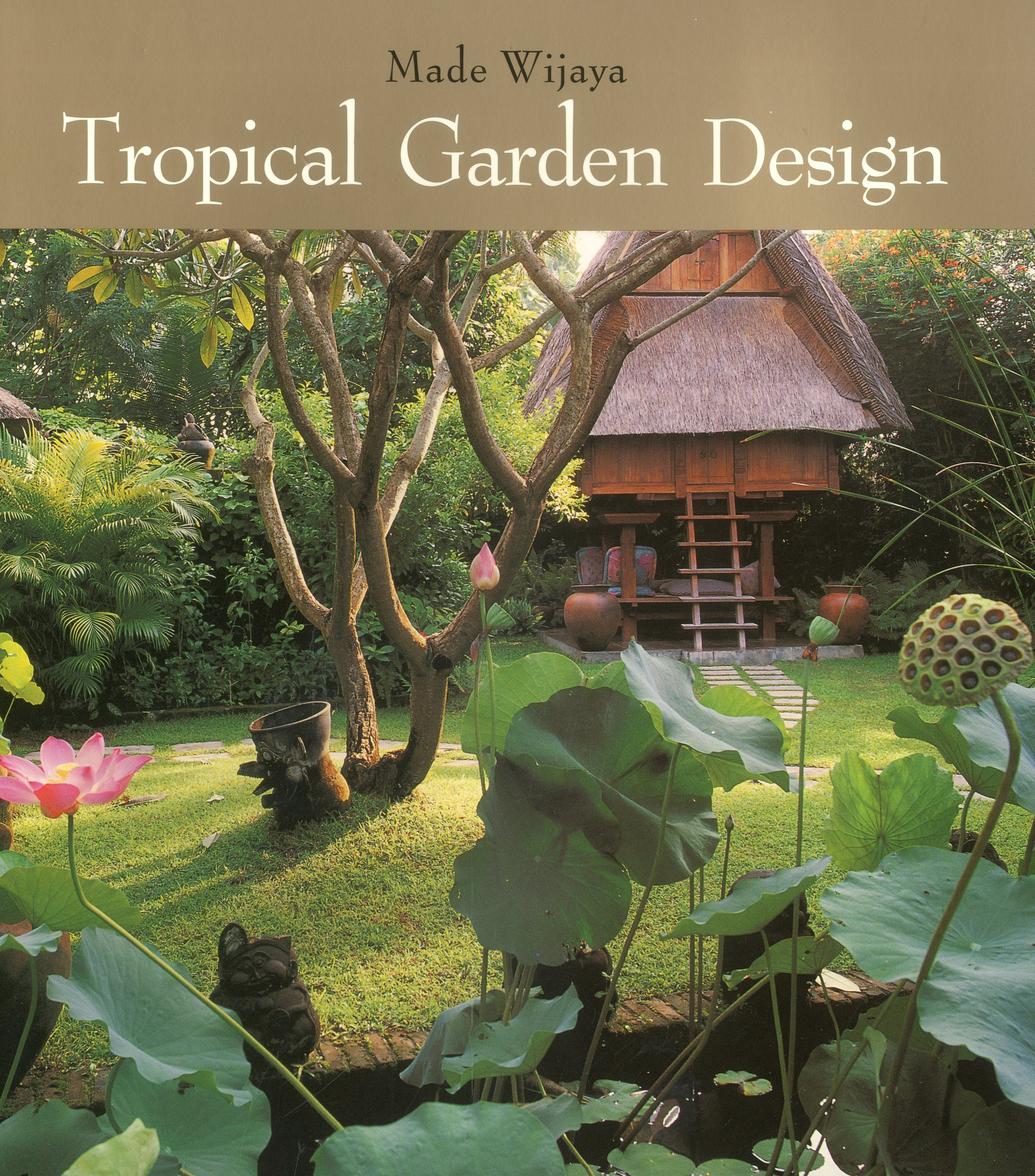 how to design a tropical garden.  Tropical Garden Design Made Wijaya 9789814068918 Amazon com Books