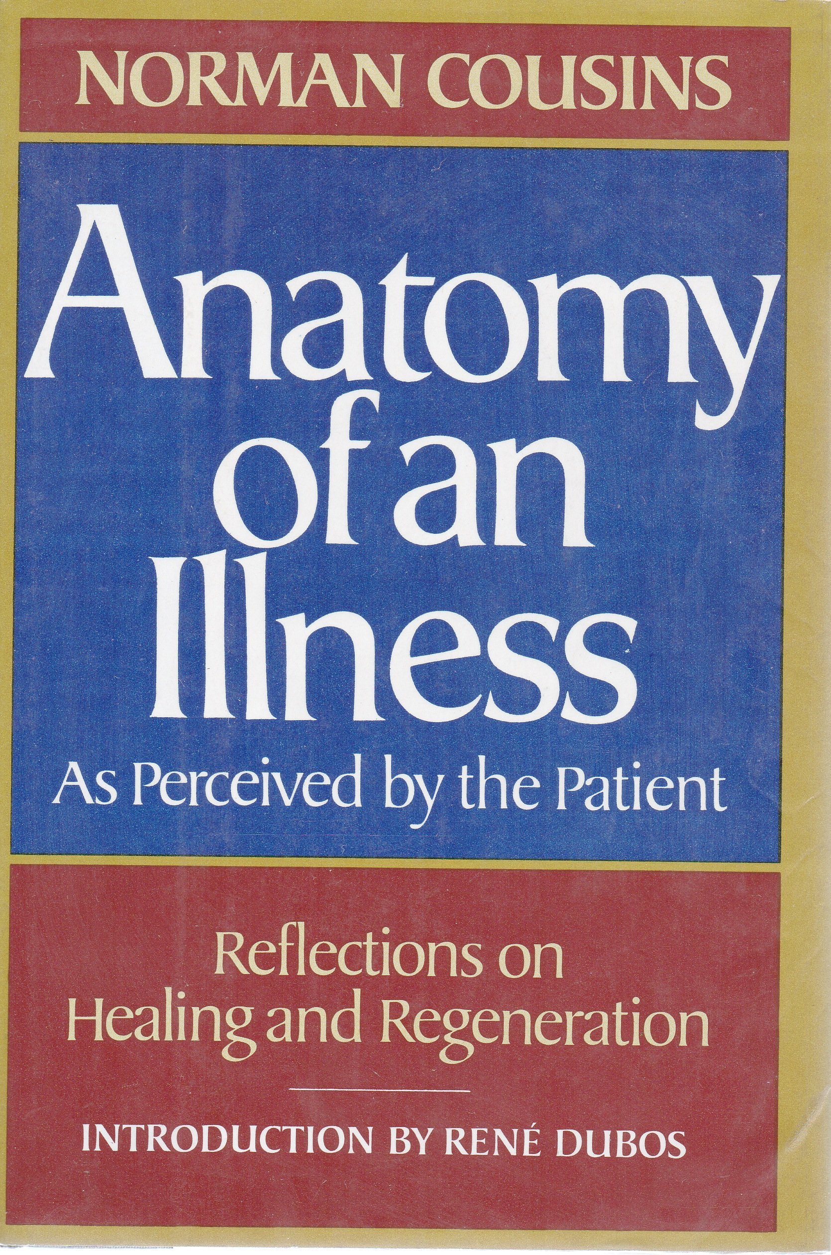 Anatomy of an Illness as perceived by the patient: Norman Cousin ...