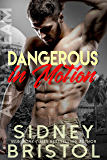 Dangerous in Motion (Aegis Group Alpha Team Book 4)