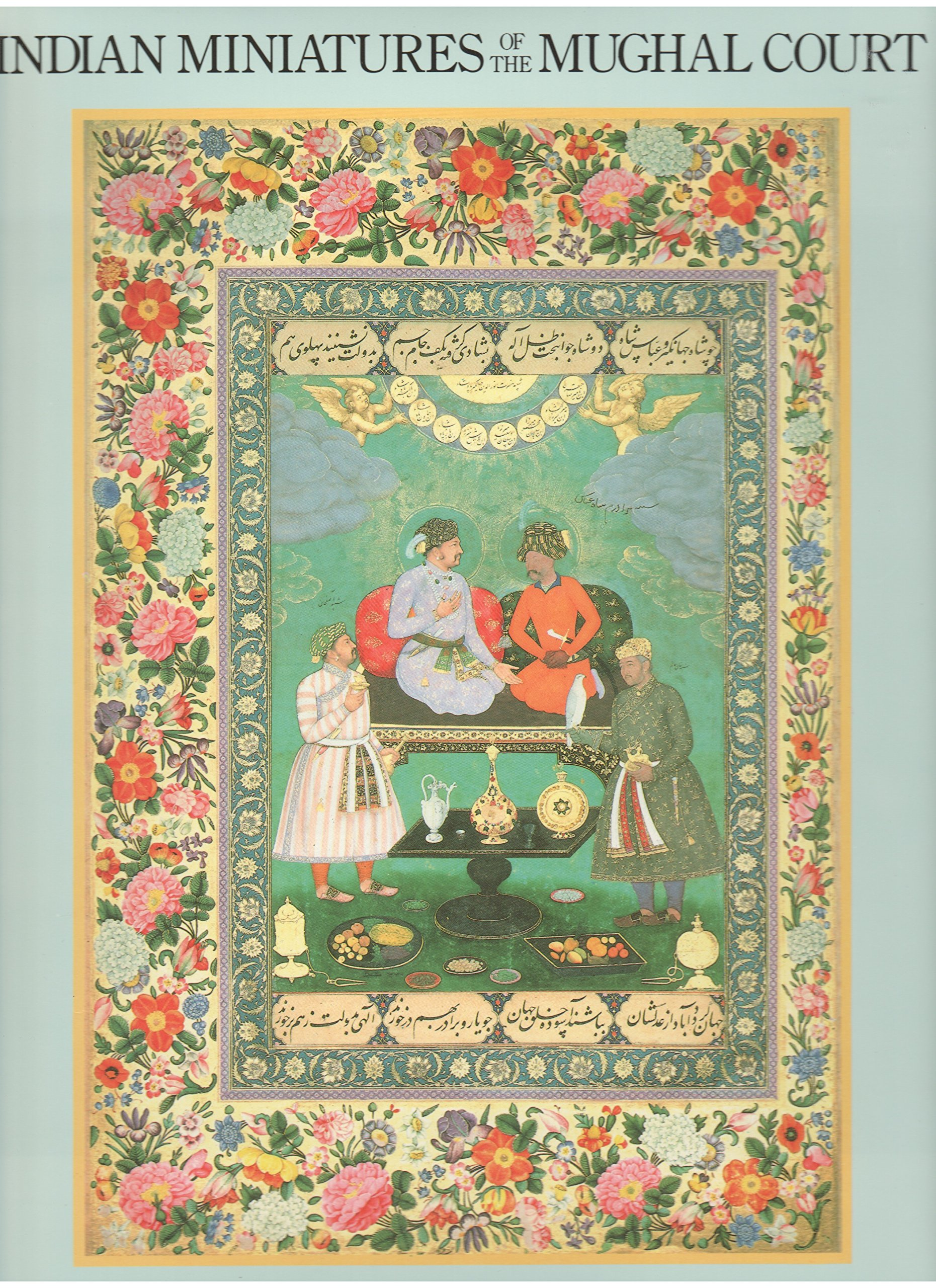 Indian Miniatures of the Mughal Court