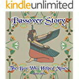 Passover Story - The Boy Who Helped Moses
