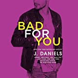 Bad for You: Dirty Deeds, Book 3