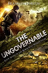 The Ungovernable: Book Seven in The Borrowed World Series Kindle Edition