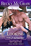 Looking For Trouble: Texas Trouble Series Book 4