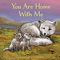 You Are Home with Me (Animal Families)