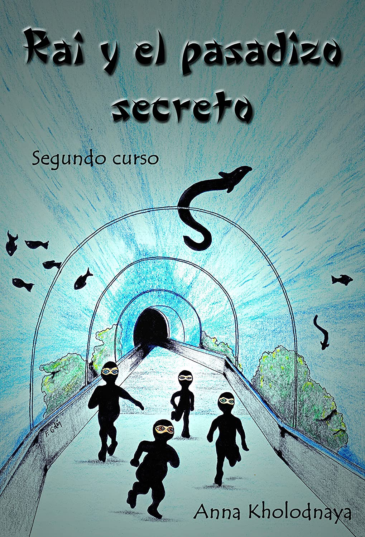 Rai y el pasadizo secreto: Segundo curso (Cómo ser un ninja ...
