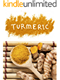 Cooking with Turmeric: Top 50 Most Delicious Turmeric Recipes (Superfood Recipes Book 14) (English Edition)
