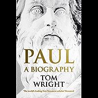 Paul: A Biography (English Edition)